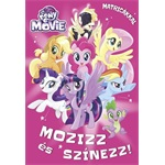 My Little Pony the Movie - Mozizz és színezz! Matricákkal!
